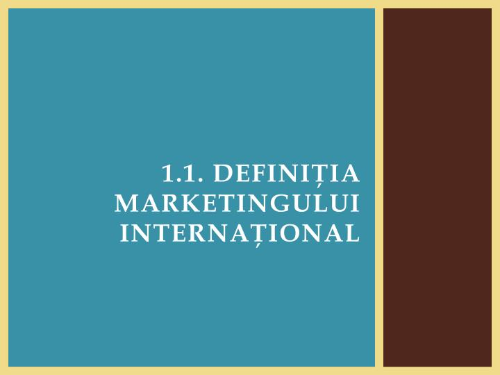 1 1 defini ia marketingului interna ional