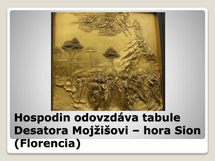 Hospodin odovzdáva tabule Desatora Mojžišovi – hora Sion (Florencia)