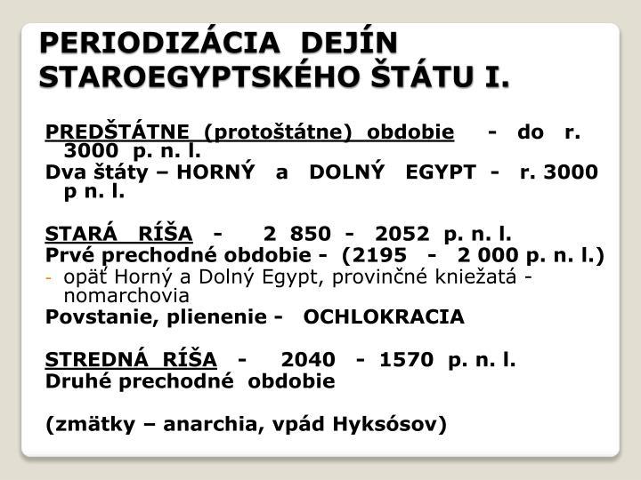 PERIODIZÁCIA  DEJÍN   STAROEGYPTSKÉHO ŠTÁTU I.