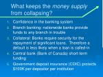 what keeps the money supply from collapsing