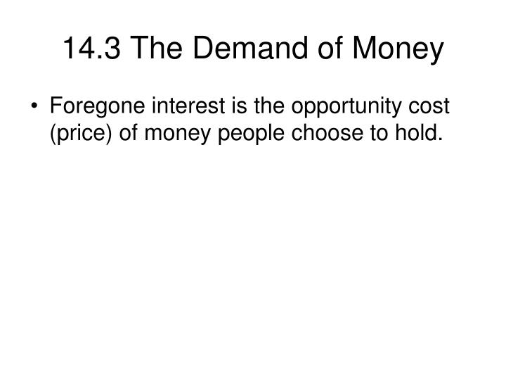14.3 The Demand of Money
