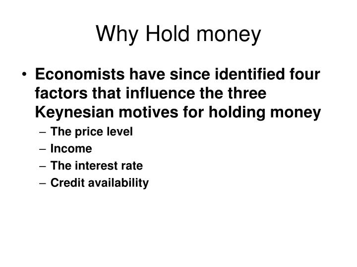 Why Hold money