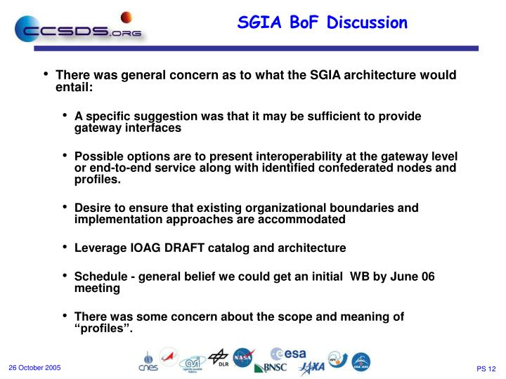 There was general concern as to what the SGIA architecture would entail: