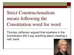 strict constructionalism means following the constitution word for word