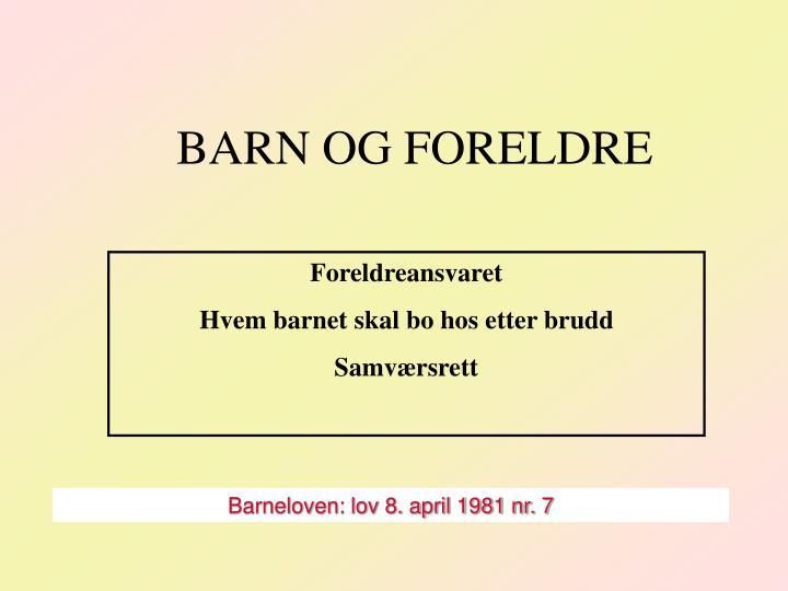 BARN OG FORELDRE