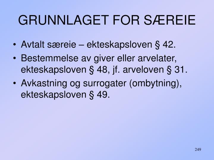 GRUNNLAGET FOR SÆREIE