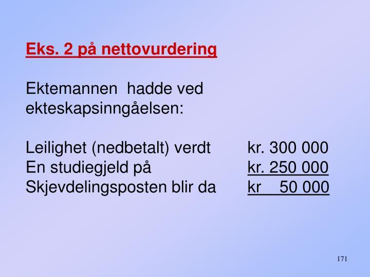 Eks. 2 på nettovurdering