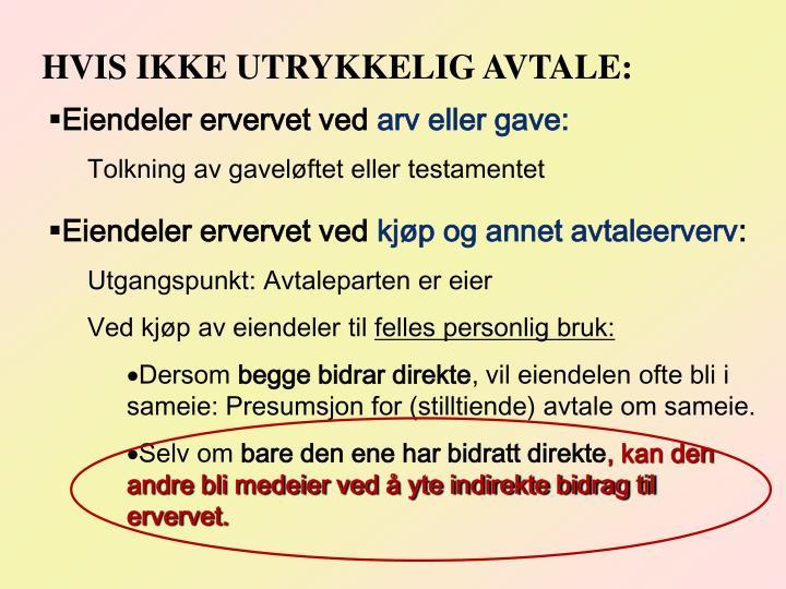 HVIS IKKE UTRYKKELIG AVTALE: