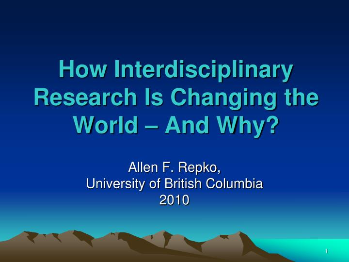 how interdisciplinary research is changing the world and why n.