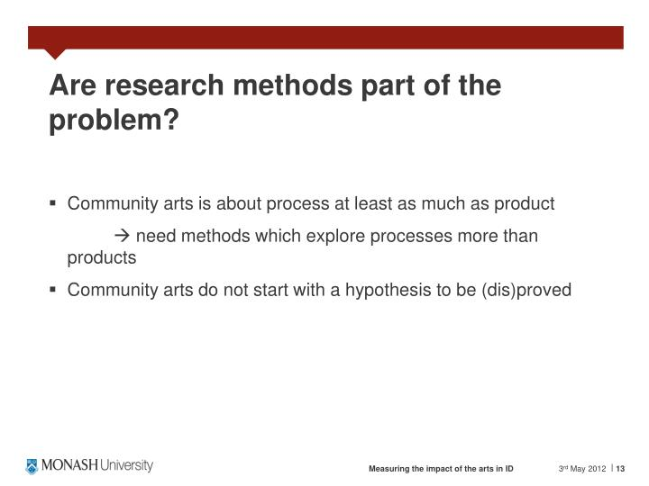 Are research methods part of the problem?