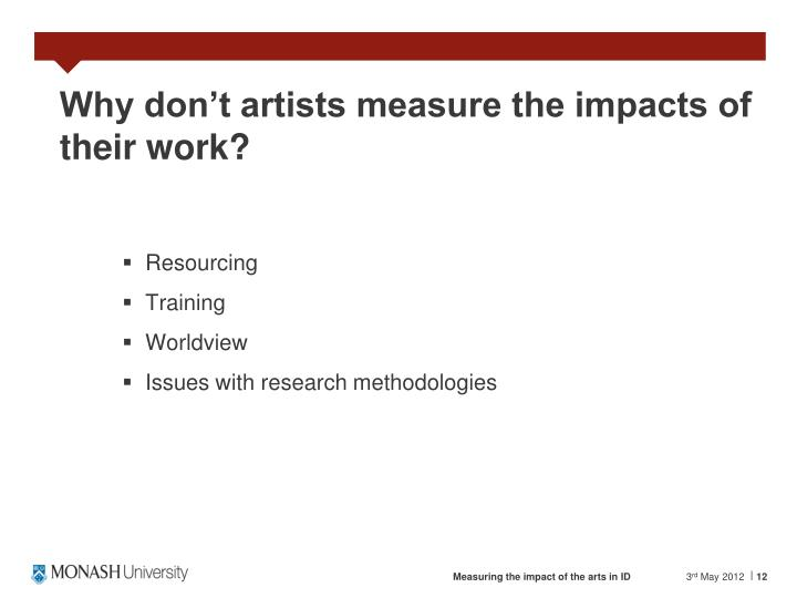 Why don't artists measure the impacts of their work?