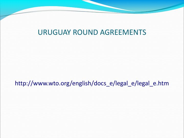 URUGUAY ROUND AGREEMENTS