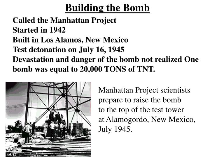 manhattan project atomic bomb and the concept of war since Jeff hughes launched in 1942, the manhattan project was a well-funded, secret effort by the united states, the united kingdom, and canada to develop an atomic bomb.