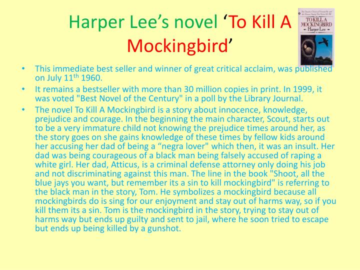 discrimination and prejudice to kill a mockingbird To kill a mockingbird is a very popular american novel the plot was loosely based on harper lee's own family and neighbors when she was a child (castleman) the novels' setting is during the great depression in the fictional small, southern town maycomb, alabama the narrator of the book is six.