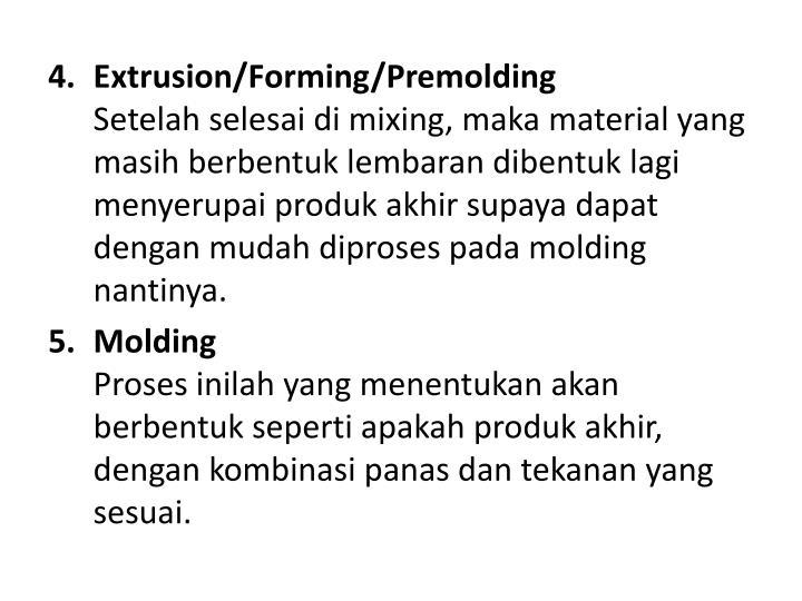 Extrusion/Forming/Premolding