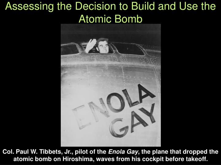 assessing the decision to build and use the atomic bomb n.
