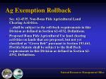 ag exemption rollback