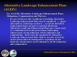 alternative landscape enhancement plans aleps