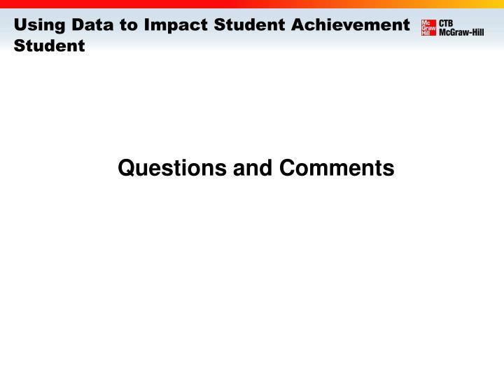 Using Data to Impact Student Achievement Student