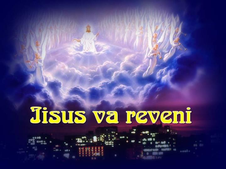 1 cum se refer ngerii la a doua venire a lui iisus