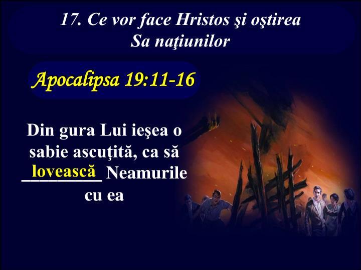 17. Ce vor face Hristos şi oştirea Sa naţiunilor