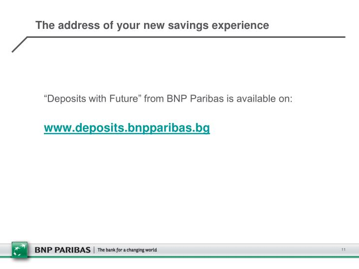 The address of your new savings experience