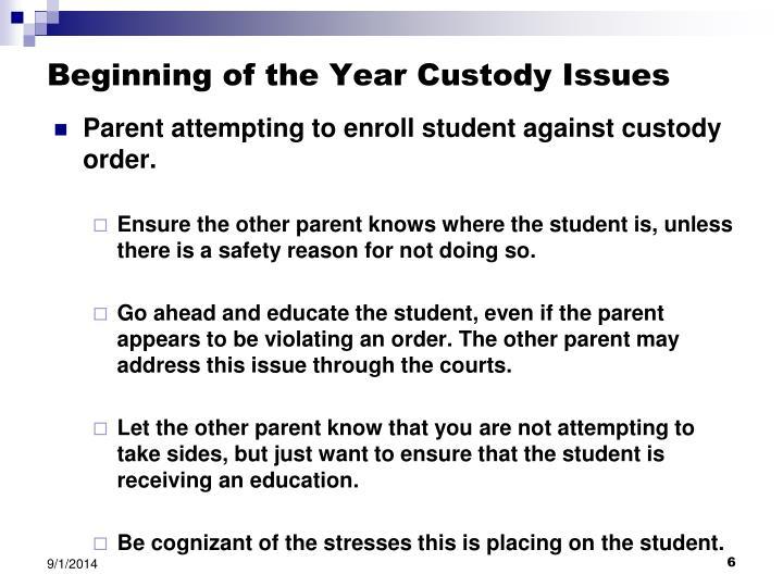 Beginning of the Year Custody Issues
