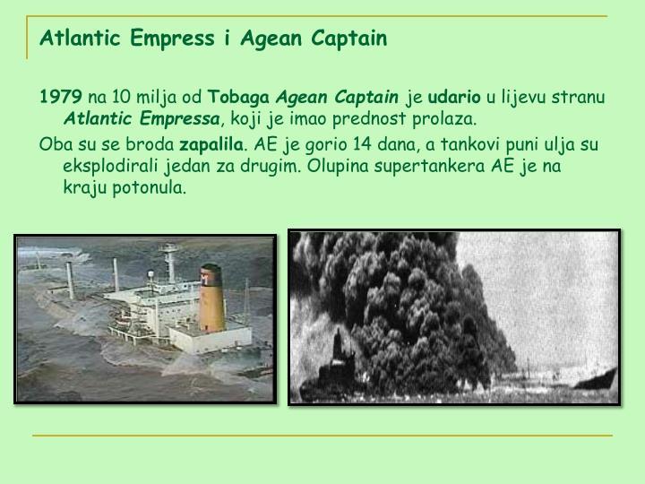 Atlantic Empress i Agean Captain
