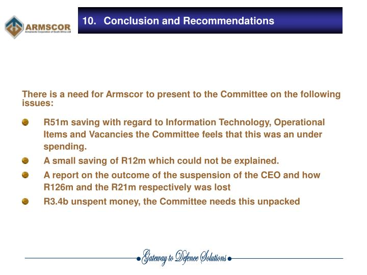 There is a need for Armscor to present to the Committee on the following issues: