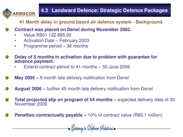 Contract was placed on Denel during November 2002.