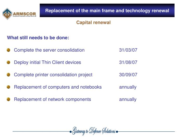 Replacement of the main frame and technology renewal