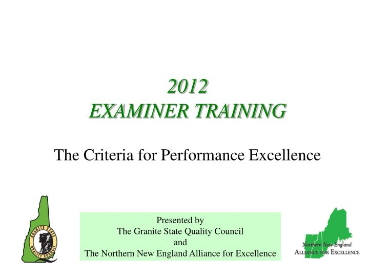 2012 examiner training the criteria for performance excellence n.