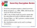 secret key encryption review