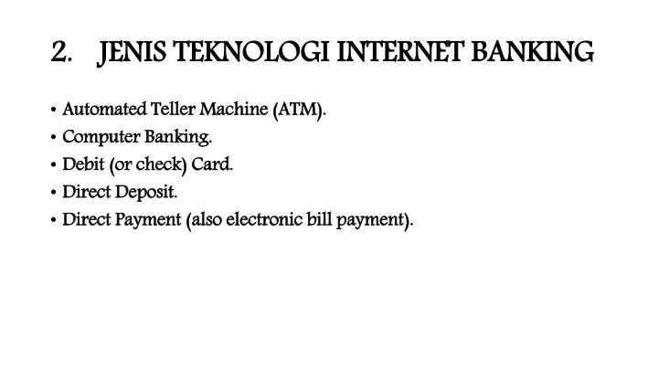 Jenis teknologi internet banking