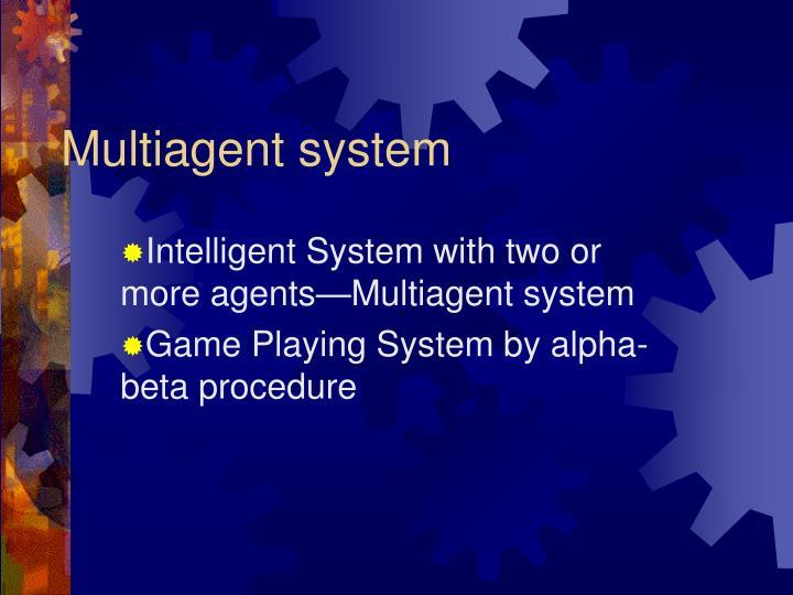 Multiagent system