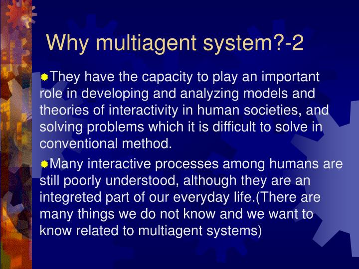 Why multiagent system?-2