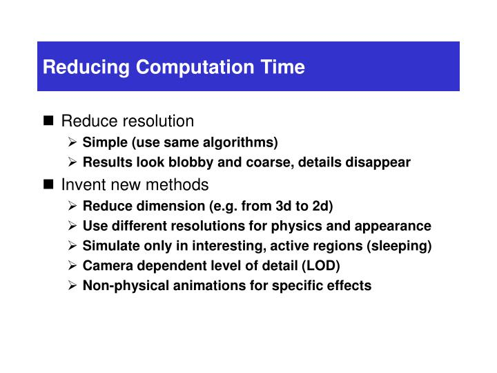 Reducing Computation Time