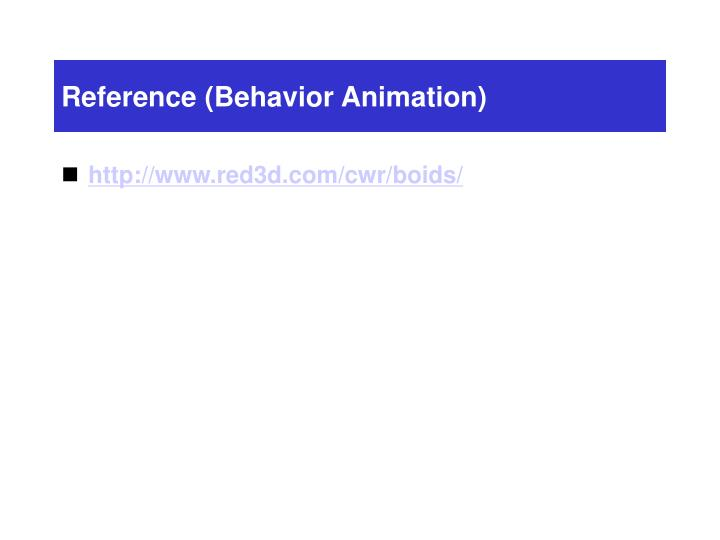 Reference (Behavior Animation)