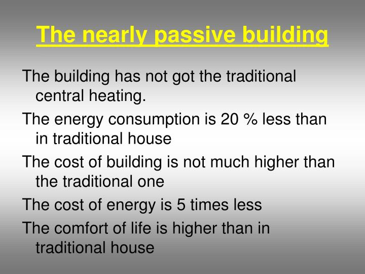 The nearly passive building