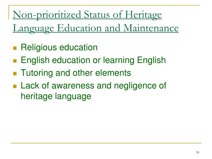 Non-prioritized Status of Heritage Language Education and Maintenance