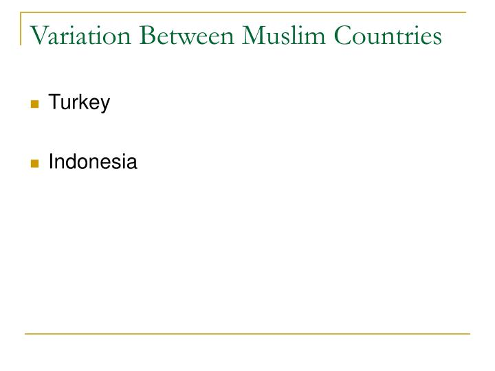 Variation Between Muslim Countries
