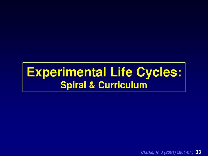 Experimental Life Cycles: