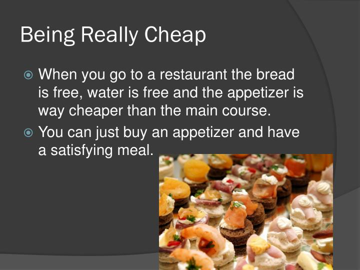 Being Really Cheap