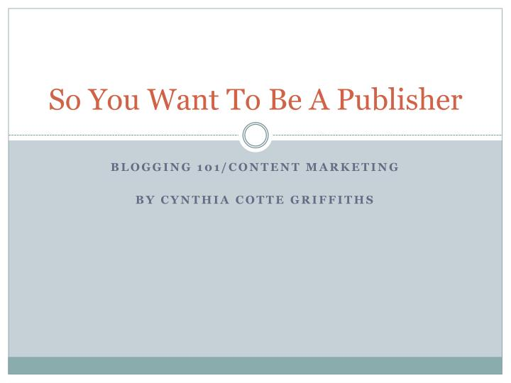 so you want to be a publisher n.