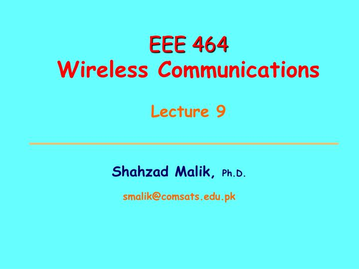 eee 464 wireless communications lecture 9 n.