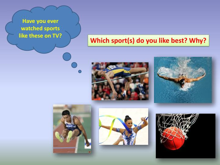 Have you ever watched sports like these on TV?