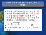 the quantum mechanical describes for nmr