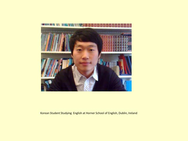 Korean Student Studying  English at Horner School of English, Dublin, Ireland