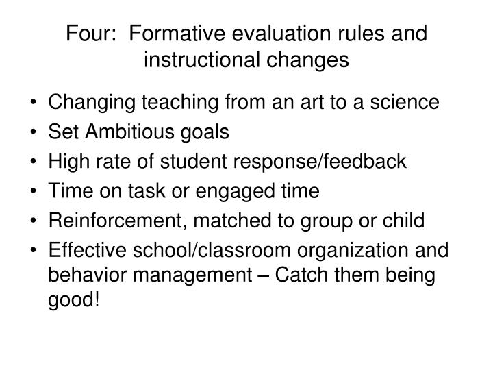 Four:  Formative evaluation rules and instructional changes