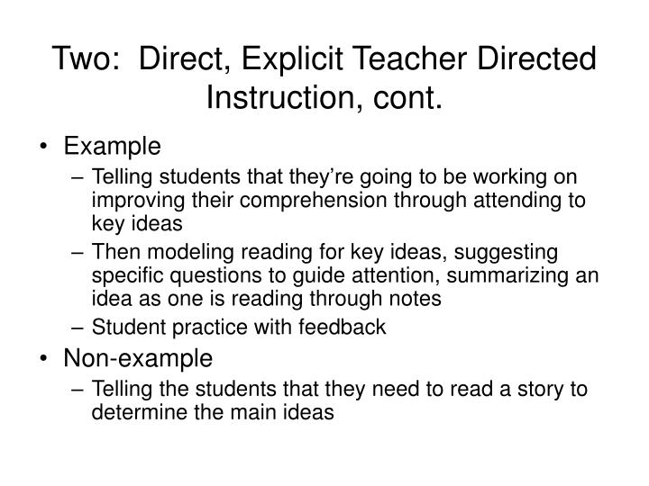 Two:  Direct, Explicit Teacher Directed Instruction, cont.